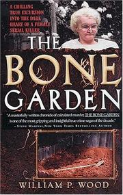 Cover of: The Bone Garden | William P. Wood