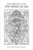 Cover of: King Udrayana and the wheel of life