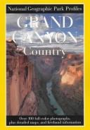 Cover of: Grand Canyon Country: its majesty and its lore