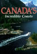 Cover of: Canada's Incredible Coasts