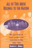 All of This Music Belongs to the Nation by Kenneth J. Bindas