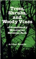 Cover of: Trees Shrubs and Woody Vines of Great Smoky Mountains National Park | Arthur Stupka