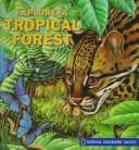 Cover of: Explore a tropical forest