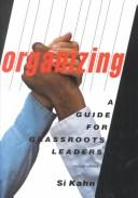 Cover of: Organizing | Si Kahn