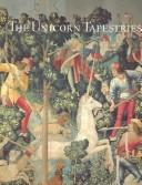 Cover of: The unicorn tapestries at the Metropolitan Museum of Art | Adolph S. Cavallo