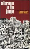 Cover of: Afternoon in the Jungle | Albert Maltz