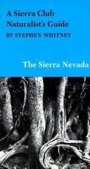 Cover of: A Sierra Club Naturalist's Guide to the Sierra Nevada
