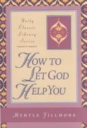 Cover of: How to Let God Help You