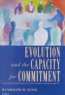 Cover of: Evolution and the Capacity for Commitment | Randolph M., M.D. Nesse