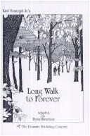 "Cover of: Long Walk to Forever: Based upon an Episode from Kurt Vonnegut, Jr's ""Welcome to the Monkey House"""