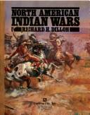 Cover of: North American Indian wars | Richard H. Dillon