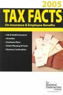 Cover of: Tax Facts on Insurance & Employee Benefits 2005 |