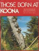 Cover of: Those Born At Koona