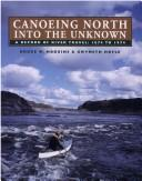 Cover of: Canoeing North into the Unknown | Bruce W. Hodgins