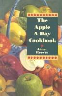 Cover of: The Apple a Day Cookbook