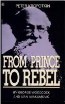Cover of: Peter Kropotkin: from prince to rebel