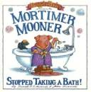 Mortimer Mooner Stopped Taking a Bath by Frank B. Edwards