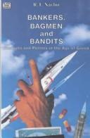Cover of: Bankers Bagmen and Bandits | R. T. Naylor