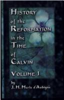 Cover of: History of the Reformation in the Time of Calvin