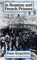 Cover of: In Russian and French Prisons (The Collected Works of Peter Kropotkin, 6th V)