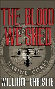 Cover of: The Blood We Shed: A Novel of Marine Combat