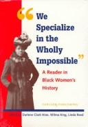 "Cover of: ""We specialize in the wholly impossible"": a reader in Black women's history"