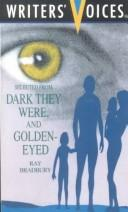 Cover of: Selected from Dark They Were, and Golden-Eyed (Writers' Voices)