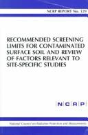 Cover of: Recommended Screening Limits for Contaminated Surface Soil and Review of Factors Relevant to Site-Specific Studies