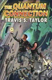 Cover of: The quantum connection | Travis S. Taylor
