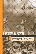 Cover of: Spiritual Needs and Pastoral Services