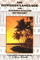 Cover of: Hawaiian Language and Hawaiian English Dictionary a Complete Grammar