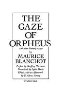Cover of: The gaze of Orpheus, and other literary essays