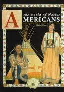 Cover of: The world of Native Americans | Marion Wood