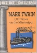 Cover of: Old times on the Mississippi