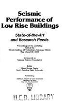 Cover of: Seismic Performance on Low Rise Buildings: State-Of-The-Art and Research Needs