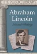Cover of: The Autobiography and Selected Writings of Abraham Lincoln