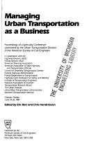 Cover of: Managing Urban Transportation As a Business
