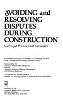 Cover of: Avoiding and Resolving Disputes During Construction