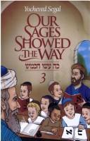 Cover of: Our sages showed the way. - Vol. 3