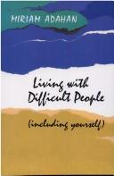 Cover of: Living With Difficult People Including Yourself