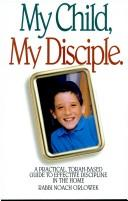 Cover of: My disciple, my child | Noach Orlowek