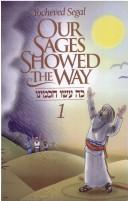 Cover of: Our sages showed the way. - Vol.2