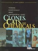 Cover of: Clones, Cats, And Chemicals