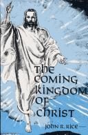 Cover of: The Coming Kingdom of Christ | John R. Rice