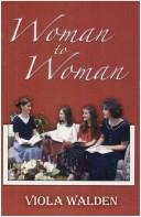 Cover of: Woman to Woman | Viola Walden