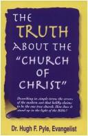 Cover of: The Truth About the Church of Christ
