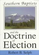 Cover of: Southern Baptists and the Doctrine of Election