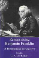 Cover of: Reappraising Benjamin Franklin