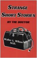 Cover of: Strange Short Stories by the Doctor