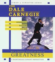 Cover of: The Dale Carnegie Leadership Mastery Course: How To Challenge Yourself and Others To Greatness